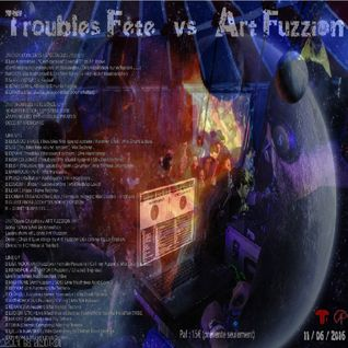 DJW - Mix @ Troubles Fête Vs Art Fuzzion  11juin 2016