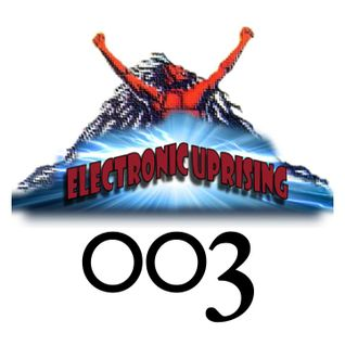 ElectronicUprising 003 - Mixed by John Wayne