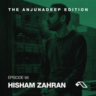 The Anjunadeep Edition 94 With Hisham Zahran
