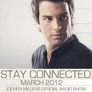 Jochen Miller - Stay Connected #14 March 2012