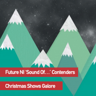 NI Music Weekly: Future NI 'Sound Of...' Contenders + Christmas Shows Galore