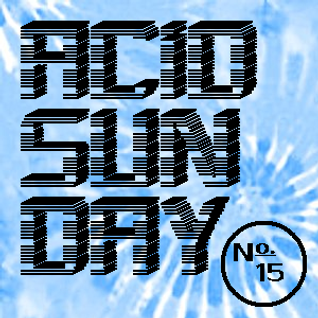 Acid Sunday 15 (16.06.2013)
