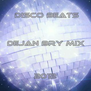 Disco Beats Dejan Bry Mix 2012