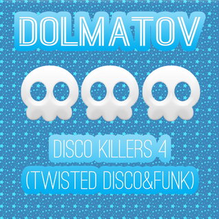 Dj Dolmatov aka Tasty Cookies - Disco Killers 4 (tWISTED dISCO&fUNK)