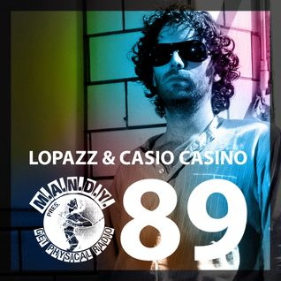 M.A.N.D.Y. Pres Get Physical Radio #89 mixed by LOPAZZ & Casio Casino
