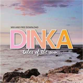 Dinka - Tales of the Sun (Full album Mix) + Download