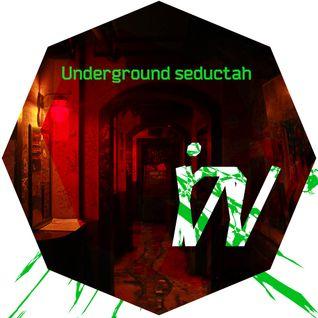Underground seductah
