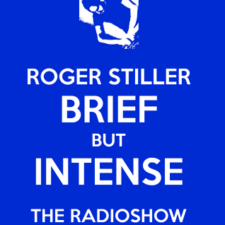 Roger Stiller - Brief But Intense - RadioShow October 2015