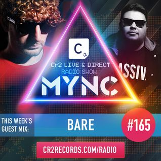MYNC Presents Cr2 Live & Direct Radio Show 165 with BARE Guestmix
