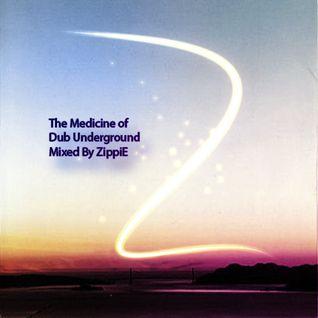 The Medicine of Dub Underground mixed by ZippiE