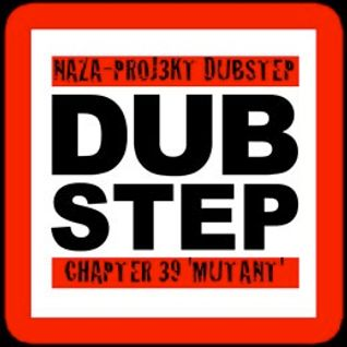 NAZA - PROJ3KT DUBSTEP CHAPTER 39 'MUTANT'
