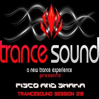 Fisco and Shaka - TranceSound Session 319 (2014)
