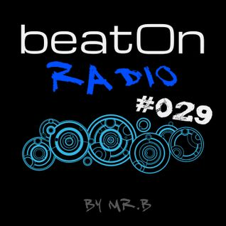 mr.B - beatOn Radio #029