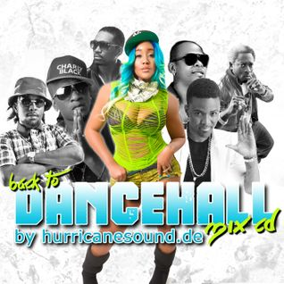 Hurricane Sound - Back To Dancehall Mix CD 2016