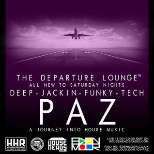 PAZ - THE DEPARTURE LOUNGE - HOUSEHEADSRADIO - 26.11.16