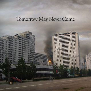 blnd! - Tomorrow May Never Come