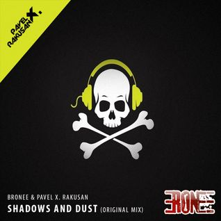 Bronee & Pavel X. Rakusan - Shadows and Dust (Original mix)