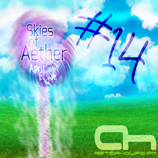 Skies of Aether with April Elyse Episode 014 (Geoff Ledak Takeover) on Afterhours.fm