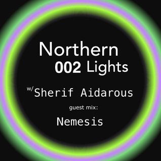 Northern Lights with Sherif Aidarous on Radio Dj Music Helsinki ep 002 Guest Mix Nemises 06-04-2015