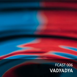 Vadyadya - mixed in Minsk [FCAST 006]