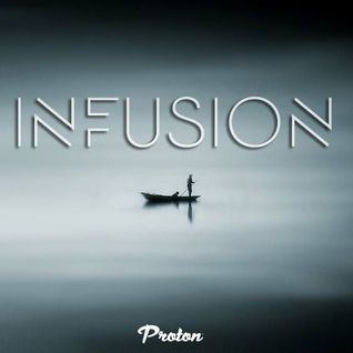 Rafa'EL - Infusion (September 2016) @ Proton Radio