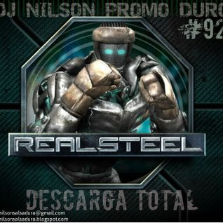DJ NILSON PROMO DURO  PROMO #92 REAL STEEL / DESCARGA TOTAL
