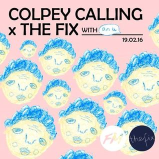 Colpey Calling x The Fix: Anu