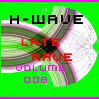 H-Wave Late Rave Vol. 008