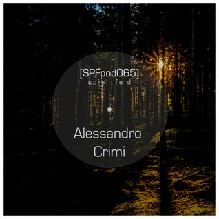 [SPFpod065] spiel:feld Podcast 065 - Alessandro Crimi-Sunday Afternoon Dub Session