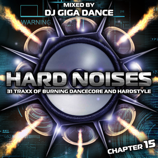 HARD NOISES Chapter 15 - mixed by DJ Giga Dance