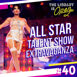#40 All Star Talent Show Extravaganza