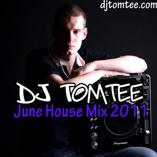 DJ Tomtee - June House Mix