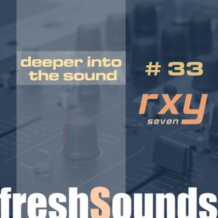 deeper into the sound #33 - rxy7