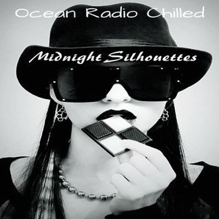 "Ocean Radio Chilled ""Midnight Silhouettes"" (3-29-15)"