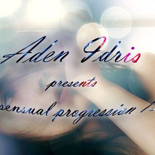 Aden Idris presents Sensual Progression 13