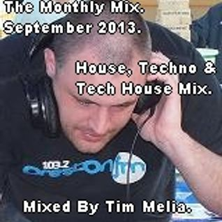 The Monthly Mix - September 2013 - House, Tech House & Techno Mix - Mixed By Tim Melia.