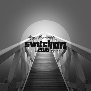 Ripy_X presents Switch On 2016 March