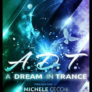Michele Cecchi presents A Dream In Trance Chapter31