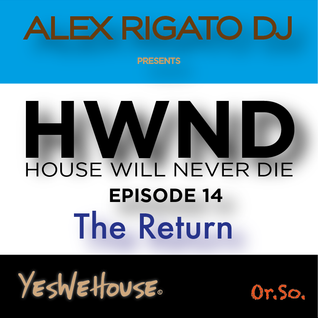 HWND EP. 14 - House Will Never Die - The Return!!