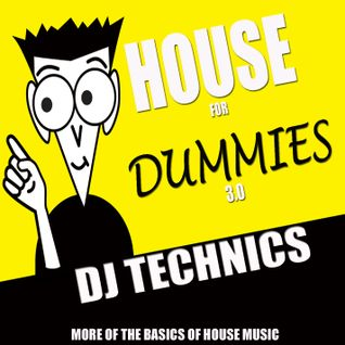 DJ Technics - House Music For Dummies 3.0