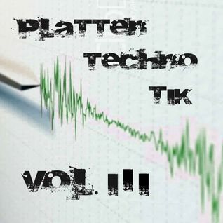[TECHNO] Plattentechnotik Vol. 3