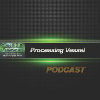 Sound Vessel Records Podcast 001 by Processing Vessel
