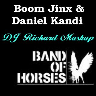 Boom Jinx & Daniel Kandi VS  Band Of Horses - Azzura Funeral (DJ Richard Mashup)