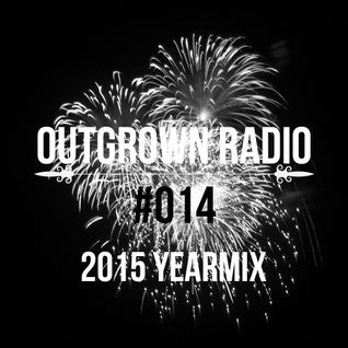 Outgrown Radio 2015 Yearmix