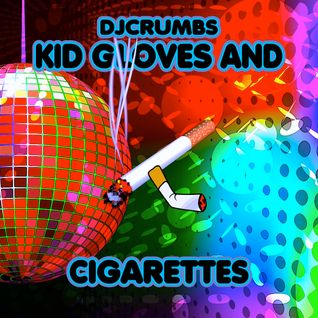 Kid Gloves & Cigarettes