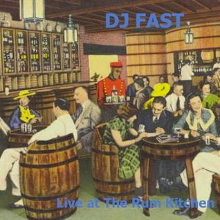 Dj FAST - Live at The Rum Kitchen Part 1