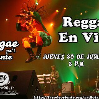 Reggae pal Oriente programa transmitido el día 30 de Junio del 2016 por Radio Faro90.1 FM