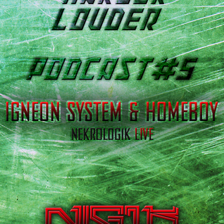 HOMEBOY & IGNEON SYSTEM - HARDER LOUDER PODCAST #5