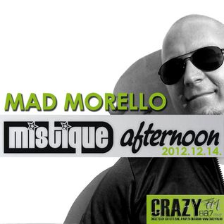 Mad Morello - Mistique Afternoon Crazy Fm 2012.12.14.