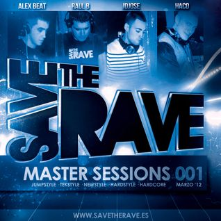 Save The Rave - Master Sessions 001 (Alex Beat Set)